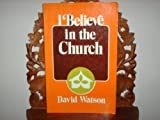 img - for I Believe in the Church book / textbook / text book