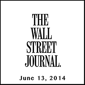 The Morning Read from The Wall Street Journal, June 13, 2014 Newspaper / Magazine