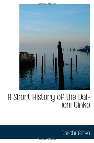 A Short History of the Dai-ichi Ginko