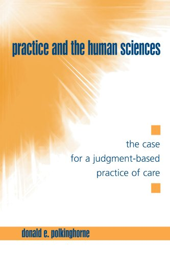 Practice and the Human Sciences: The Case for a Judgment-Based Practice of Care (Suny Series in the Philosophy of the So
