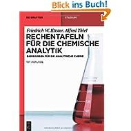 Rechentafeln für die Chemische Analytik: Basiswissen für die Analytische Chemie (de Gruyter Studium)
