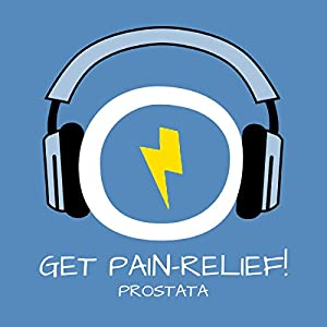 Get Pain-Relief! Prostatabeschwerden lindern mit Hypnose Hörbuch