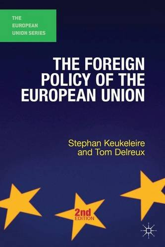 The Foreign Policy of the European Union (The European Union Series)