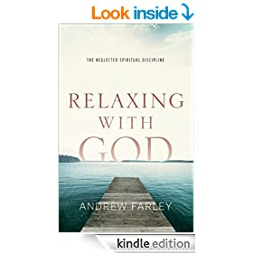 Relaxing with God: The Neglected Spiritual Discipline