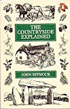 THE COUNTRYSIDE EXPLAINED (0140049460) by JOHN SEYMOUR