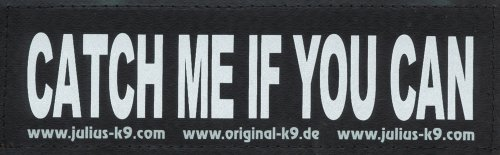 "CATCH ME IF YOU CAN 2xLogos groß weiß/reflektierend für Julius K9 / Logo Klettlogo Austauschlogo K-9 Powergeschirr + IDC (Geschirrgrößen: ""1"", ""2"", ""3"" und ""4"") - Format: 5 x 16 cm"