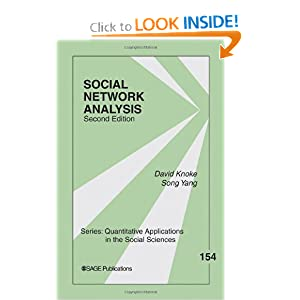 Social Network Analysis (Quantitative Applications in the Social Sciences) David Knoke and Song Yang