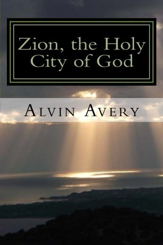 Book: Zion, the Holy City of God by Alvin Avery