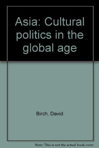 Asia: Cultural politics in the global age