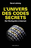 L'univers des codes secrets : De l'Antiquité à Internet