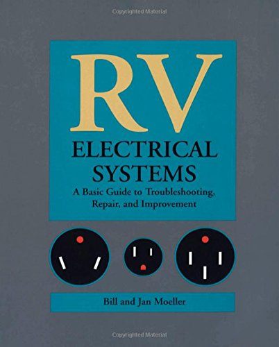 Rv Electrical Systems: A Basic Guide To Troubleshooting, Repairing And Improvement back-250903