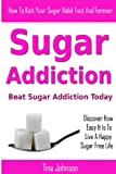 Sugar Addiction - Beat Sugar Addiction Today