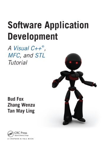 Software Application Development: A Visual C++, Mfc, And Stl Tutorial (Chapman & Hall/Crc Computer And Information Science Series)