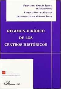 Régimen Jurídico De Los Centros Históricos (Spanish Edition