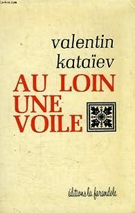 Au loin une voile par Valentin Kataev