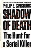 img - for The Shadow of Death: The Hunt for a Serial Killer 1St edition by Ginsburg, Philip E. (1993) Hardcover book / textbook / text book