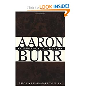 Amazon.com: Aaron Burr : Conspiracy to Treason (9780471392095 ...