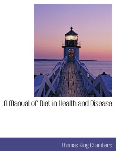 A Manual Of Diet In Health And Disease