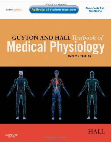 Guyton and Hall Textbook of Medical Physiology: With STUDENT CONSULT Online Access (Guyton Physiology)