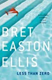Bret Easton Ellis Less Than Zero
