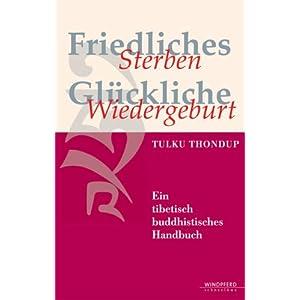 eBook Cover für  Friedliches Sterben Gl xFC ckliche Wiedergeburt Ein tibetisch buddhistisches Handbuch
