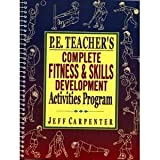 img - for P.E. Teacher's Complete Fitness & Skills Development Activities Program book / textbook / text book