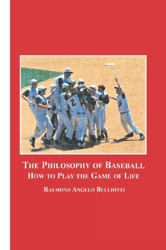 The Philosophy of Baseball: How to Play the Game of Life