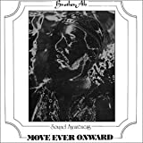 Move Ever Onward by Brother Ah (2002-07-30)