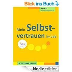 Mehr Selbstvertrauen im Job (do care! - F�r mehr Gesundheit im Job 5)
