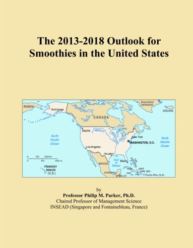 The 2013-2018 Outlook for Smoothies in the United States by Icon Group International