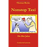 Nonstop Taxi: Die 80er Jahrevon &#34;Thomas Becks&#34;