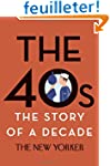 The 40s: The Story of a Decade