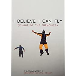 I Believe I Can Fly (Flight of the Frenchies) [NON-USA FORMAT, PAL, Reg.0]