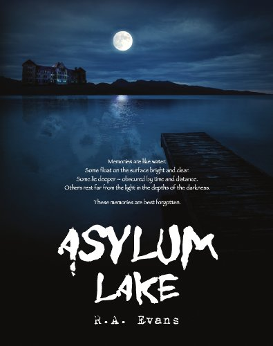 Asylum Lake [Kindle Edition] by: R. A. Evans, Doree Colon (Editor)