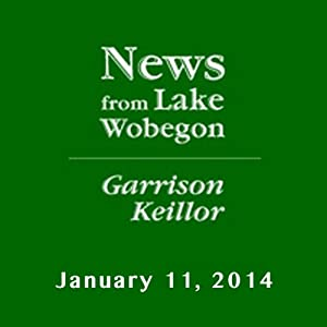 The News from Lake Wobegon from A Prairie Home Companion, January 11, 2014 | [Garrison Keillor]