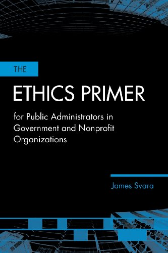 The Ethics Primer for Public Administrators in Government...