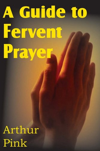 A Guide to Fervent Prayer PDF