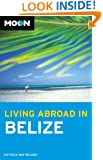 Moon Living Abroad in Belize