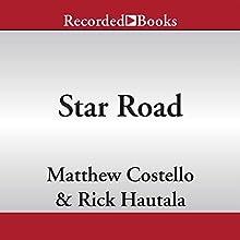 Star Road (       UNABRIDGED) by Matthew Costello, Rick Hautala Narrated by Pete Bradbury
