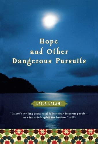 Hope and Other Dangerous Pursuits, by Laila Lalami, Algonquin Books