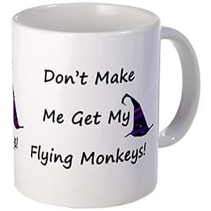 Dont Make Me Get My Flying Monkeys Mug Mug by CafePress