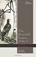 Beautiful Lesson of the I: poems (Swenson Poetry Award)