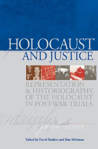Holocaust and Justice: Representation and Historiography of the Holocaust in Post-War Trials