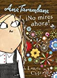 Lauren Child Ana Tarambana, No mires ahora! / Clarice Bean, Don't Look Now!