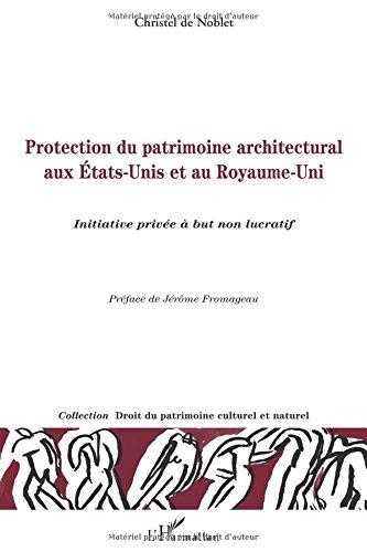 Protection du patrimoine architectural aux Etats-Unis et au Royaume-Uni : Initiative privée à but non lucratif