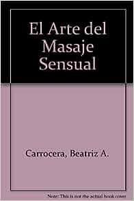 Arte del masaje sensual beatriz carrocera