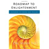 Roadmap to Enlightenment: A Guidebook to Finding Your True Self ~ Minh Vo