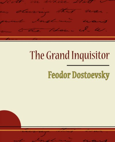 grand inquisitor essay Essay questions cite this literature how does ivan's story of the grand inquisitor relate to his general views throughout write an essay justifying dmitri as.