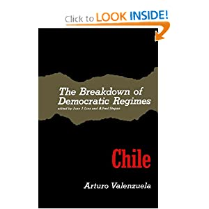The Breakdown of Democratic Regimes: Chile by Juan J. Linz and Alfred Stepan