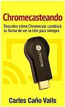 Chromecasteando: Descubre cómo Chromecast cambiará tu forma de ver la tele para siempre